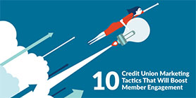 10 Credit Union Marketing Tactics That Will Boost Member Engagement