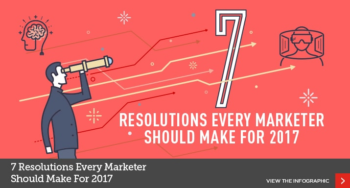7 Resolutions Every Marketer Should Make for 2017 [Infographic]