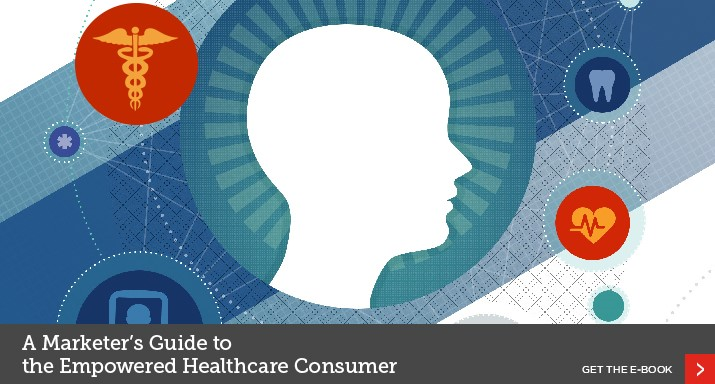 A Marketer's Guide to the Empowered Healthcare Consumer - Get The E-book!