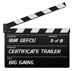 Credit Union Marketing: MDG Makes Multimedia Movie Magic With IBM Southeast Employees' Federal Credit Union's Certificate Promotion. Third In A Series Of Eight.