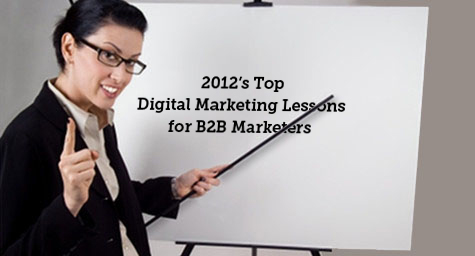 2012's Top Digital Marketing Lessons for B2B Marketers