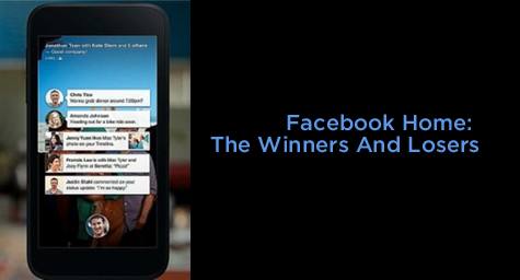 Facebook Home: The Winners and Losers