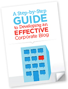 New E-book: A Step-By-Step Guide to Developing an Effective Corporate Blog