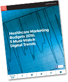 New E-book: Healthcare Marketing Budgets 2016: 5 Must-Watch Digital Trends