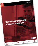 New E-book: B2B Marketing 2016: 5 Digital Must-Dos
