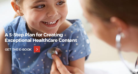 New E-book: A 5-Step Plan for Creating Exceptional Healthcare Content