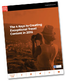 New E-book: The 4 Keys to Creating Exceptional Travel Content in 2016