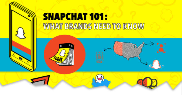 Snapchat 101: What Brands Need to Know