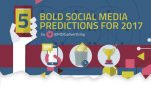 5 Bold Social Media Predictions For 2017