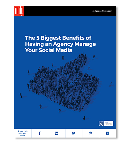 New E-book: The 5 Biggest Benefits of Having an Agency Manage Your Social Media